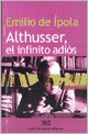 Althusser, el infinito adios (Spanish Edition) (9871220863) by Emilio De ipola