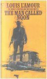 The Man Called Noon (0553111280) by Louis L'Amour