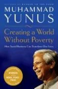 """Book cover of """"Creating a World Without Poverty: Social Business and the Future of Capitalism"""""""