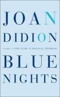 Blue Nights, Joan Didion