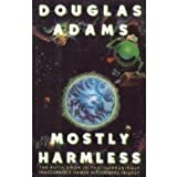 MOSTLY HARMLESS [THE FIFTH BOOK IN THE INCREASINGLY INACCURATELY NAMED HITCHHIKE