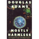 img - for MOSTLY HARMLESS [THE FIFTH BOOK IN THE INCREASINGLY INACCURATELY NAMED HITCHHIKE book / textbook / text book