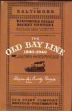 img - for The Old Bay Line, 1840-1940 book / textbook / text book