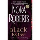 Nora Roberts Black Rose (In the Garden Trilogy Book 2) Edition: First