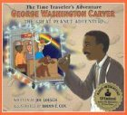 George Washington Carver: The Great Peanut Adventure with CD (Audio) (Time Traveler Adventures)