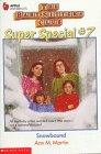 Snowbound (Baby-Sitters Club Super Special, 7), ANN M. MARTIN