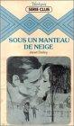 echange, troc Janet Dailey - Sous un manteau de neige : Collection : Harlequin série club n° 126