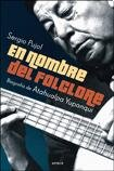 img - for EN NOMBRE DEL FOLCLORE Biog.A.Yupanq book / textbook / text book
