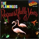 The Flamingos - Requestfully Yours - Zortam Music