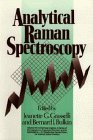 Analytical Raman Spectroscopy (Chemical Analysis: A Series Of Monographs On Analytical Chemistry And Its Applications)