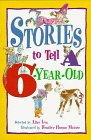 Stories to Tell a Six-Year-Old