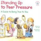 Standing Up to Peer Pressure: A Guide to Being True to You (Elf-Help Books for Kids), Jim Auer