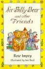 Sir Billy Bear and Other Friends (0006751555) by Impey, Rose