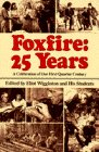 Foxfire: 25 Years: A Celebration of Our First Quarter Century