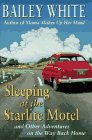 Sleeping at the Starlite Motel: and Other Adventures on the Way Back Home (Vintage)