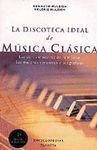 img - for LA Discoteca Ideal De LA Musica Clasica book / textbook / text book
