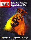 img - for Fight your Texas tax appraisal and win!: How to reduce your property tax appraisal : a comprehensive guide book / textbook / text book