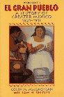 El Gran Pueblo: A History of Greater Mexico : 1821-1911 (El Gran Pueblo Vols. 1 & 2)