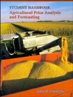 Agricultural Price Analysis and Forecasting, Student Handbook