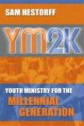Book: YM2K - Youth Ministry for the Millenial Generation by Sam Hestorff