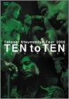 """Takashi Utsunomiya Tour 2002 TEN to TEN """"Love-Peace"""" [DVD]"""