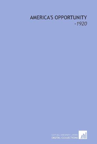 America's Opportunity: -1920