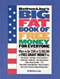 Bottom Line's Big Fat Book of Free Money for Everyone