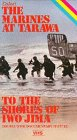 Color! With The Marines at Tarawa / To the Shores of Iwo Jima - Double WWII Documentary Feature [VHS]