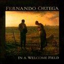 echange, troc Fernando Ortega - In a Welcome Field