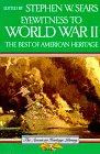 EYEWITNESS WWII BEST OF AH PA (American Heritage Library), STEPHEN W. SEARS