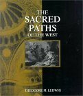 The Sacred Paths Of The West (0023721812) by Ludwig, Theodore M.