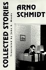 Volume 3: Collected Stories (Collected Early Fiction, 1949-1964 / Arno Schmidt) (No 3) (1564781356) by Schmidt, Arno