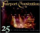 25th Anniversary Concert by Fairport Convention (1994-10-10)