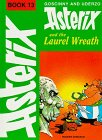 Goscinny Asterix and the Laurel Wreath (Classic Asterix hardbacks)