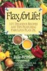 img - for Flax for Life!: 101 Delicious Recipes and Tips Featuring Fabulous Flax Oil book / textbook / text book