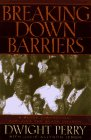 Breaking Down Barriers: A Black Evangelical Explains the Black Church (0801057094) by Perry, Dwight