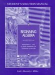 Beginning Algebra: Student's Solution Manual (0673995445) by Lial, Margaret L.