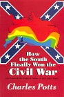 How the South Finally Won the Civil War: And Controls the Political Future of the United States
