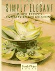 Simply Elegant: Quick Recipes for Sty...