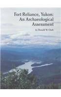 Fort Reliance, Yukon: An Archaeological Assessment (Mercury Series)