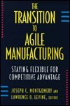 img - for The Transition to Agile Manufacturing: Staying Flexible for Competitive Advantage book / textbook / text book