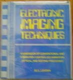 img - for Electronic Imaging Techniques: A Handbook of Conventional and Computer-Controlled Animation, Optical, and Editing Processes book / textbook / text book