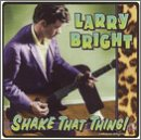 Shake That Thing by Larry Bright