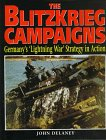 The Blitzkrieg Campaigns: Germany's 'Lightning War' Strategy in Action (1854093487) by Delaney, John