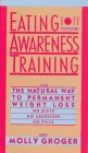 img - for Eating Awareness Training: The Natural Way to Permanent Weight Loss book / textbook / text book