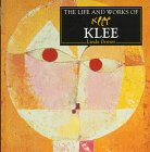 The Life and Works of Klee (World's Greatest Artists Series) (0752511955) by Doeser, Linda