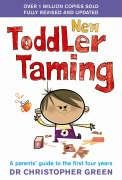 New Toddler Taming: The world's bestselling parenting guide fully revised and updated