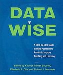 Data Wise: A Step-by-Step Guide to Using Assessment Results to Improve Teaching And Learning [Paperback]