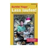 """Lass laufen!  Beats, Wendepunkte, Krisen & Konflikte. Mit den 36 dramatischen Situationen von Georges Poltivon """"Gerhild Tieger"""""""