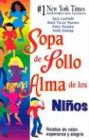 Sopa de Pollo para el Alma de los Niños: Relatos de valor, esperanza y alegria (Chicken Soup for the Soul) (Spanish Edition) (0757301665) by Hansen, Patty